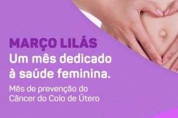 Março Lilás alerta sobre prevenção do câncer de colo do útero